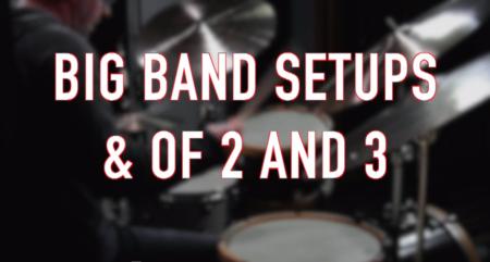 Big Band Setups: & of 2 and 3
