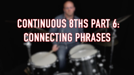 Continuous 8ths Part 6: Connecting Phrases
