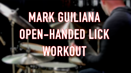 Mark Guiliana Open-Handed Lick Workout