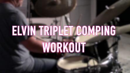 Elvin Triplet Comping Workout